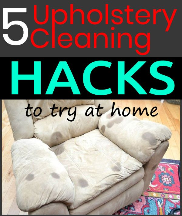 5 Upholstery Cleaning Hacks Cleaning Furniture Fabric Cleaning Upholstered Furniture Cleaning Hacks