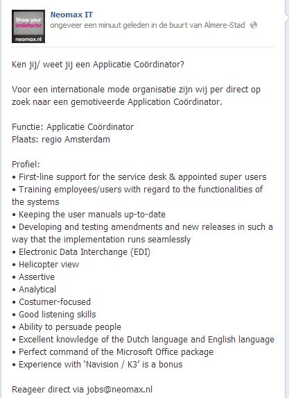 #vacature je #zoektwerk Wij zijn per direct op zoek naar een #Applicatie coördinator #IT regio #amsterdam  Profiel: •First-line support for the service desk & appointed super users  •Training employees/users with regard to the functionalities of the systems  •Keeping the user manuals up-to-date  •Developing and testing amendments and new releases in such a way that the implementation runs seamlessly   reageer via jobs@neomax.nl