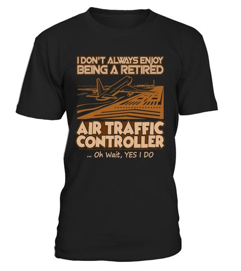 # Retired Air Traffic Controller T Shirt .  Retired Air Traffic Controller T Shirtretirement calculator, retired, retired plan, when can i retire, retirement planning, retirement age, retiring, early retirement, retirement definition, air traffic controller jobs, air traffic controller salary, flight control, air control, air traffic, traffic control, live air traffic