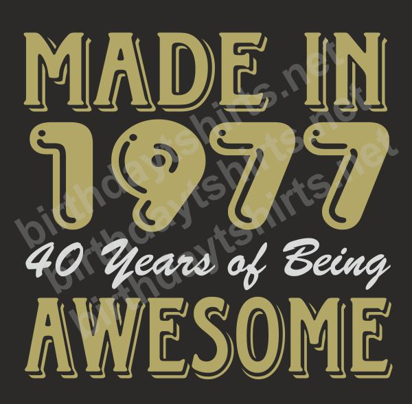 Made In 1977 40 Years of Being Awesome Dark Shirts  #1977  #40thbirthday  #birthday