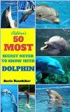 Free Kindle Book -  [Arts & Photography][Free] Dolphin Books For Kids : 50 Most Secret Never To Know With Dolphin ( Dolphin Books For Kids, Dolphin Books, Dolphin Facts For Kids, Dolphin Facts, Dolphins ... For Children) (Animal Books For Kids 1) Check more at http://www.free-kindle-books-4u.com/arts-photographyfree-dolphin-books-for-kids-50-most-secret-never-to-know-with-dolphin-dolphin-books-for-kids-dolphin-books-dolphin-facts-for-kids-dolphin-facts-dolphins-for-child/