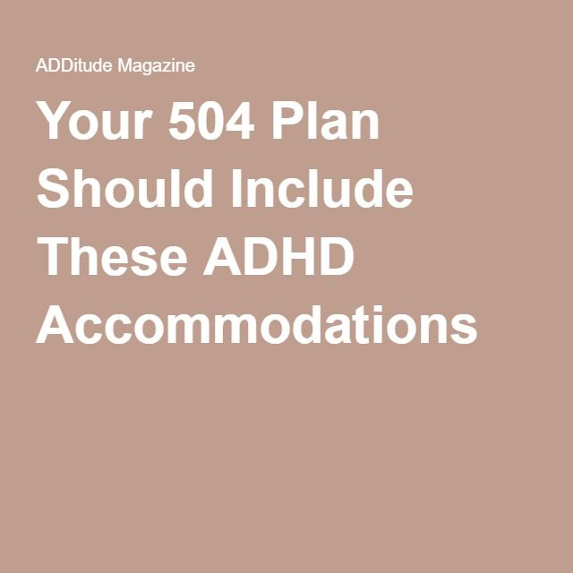 Your 504 Plan Should Include These ADHD Accommodations