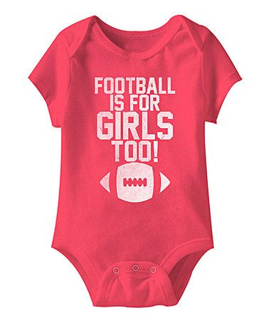 Another great find on #zulily! Hot Pink 'Football Is for Girls Too' Bodysuit - Infant #zulilyfinds