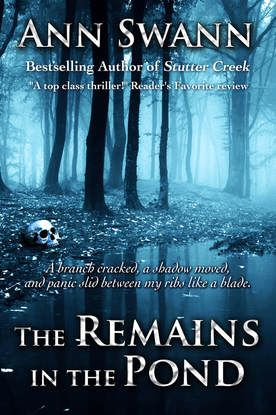 Bestselling Author Ann Swann's newest book THE REMAINS IN THE POND is now available.