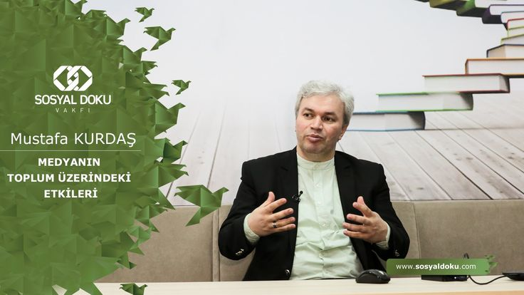 57) Mustafa Kurdaş - Medyanın Toplum Üzerindeki Etkileri - Karakter Eğitimi