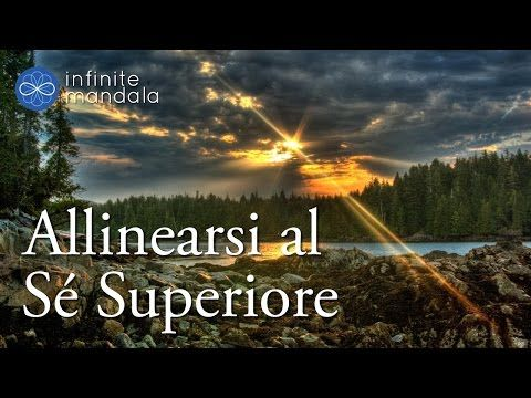 Allinearsi al Sé Superiore. Meditazione guidata. - YouTube