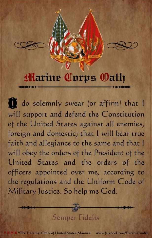Oath USMC-Same Oath For All Branches of The US Military. This Oath does Not Expire When You Exit The Military.