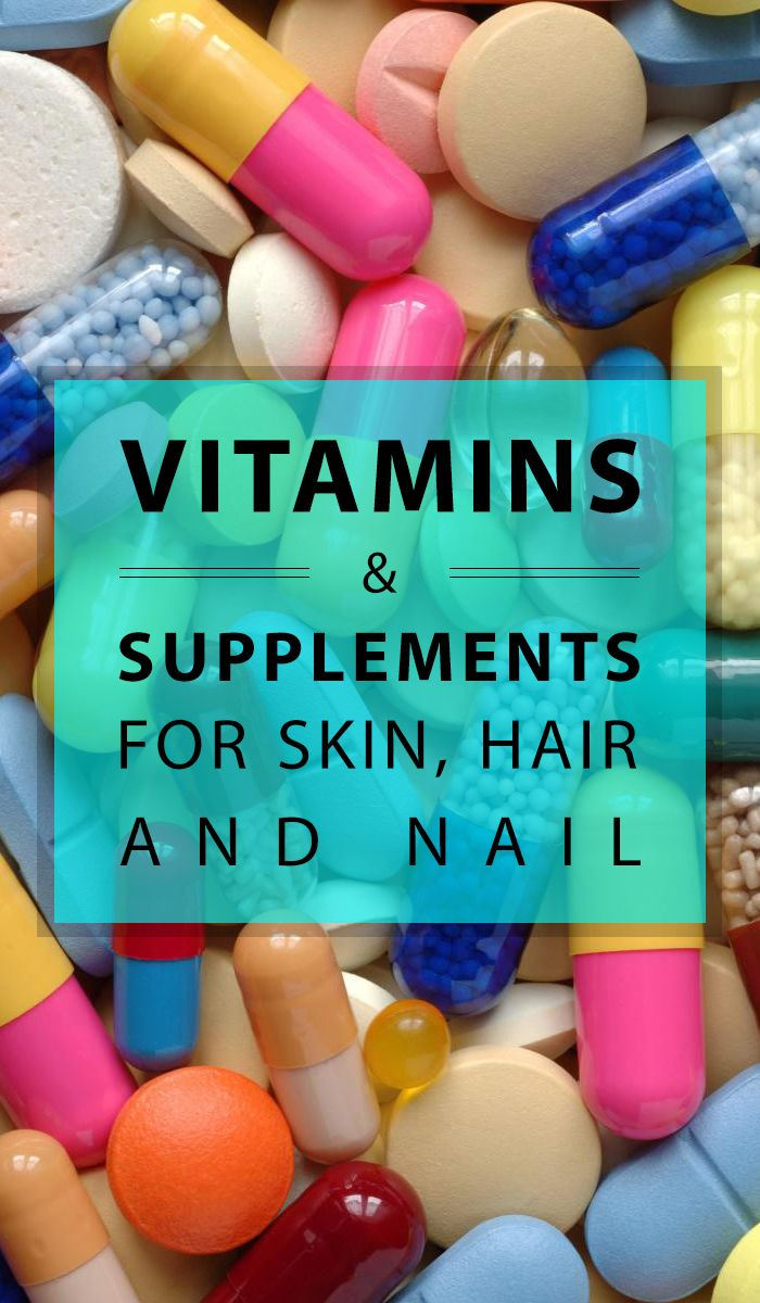 What Vitamins & Supplements are Good for Hair, Skin and Nail Growth