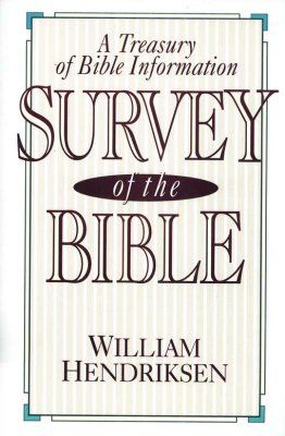 Survey of the Bible: William Hendriksen: 9780801054150 - Christianbook.com