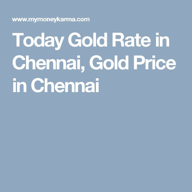 Today Gold Rate in Chennai, Gold Price in Chennai