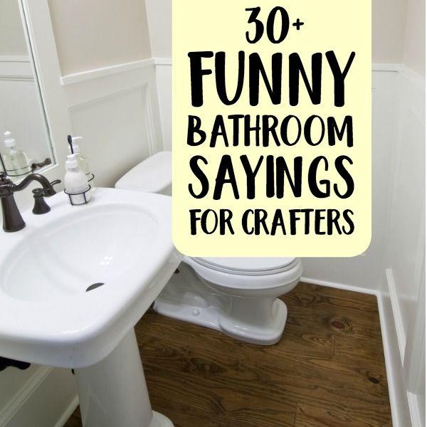 30 Funny Bathroom Sayings For Crafters Bathroom Humor Bathroom