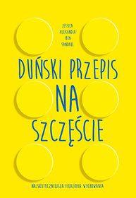 Duński przepis na szczęście - Alexander Jessica, Sandahl Iben Dissing #booksmylove #books #książki #recenzje #review