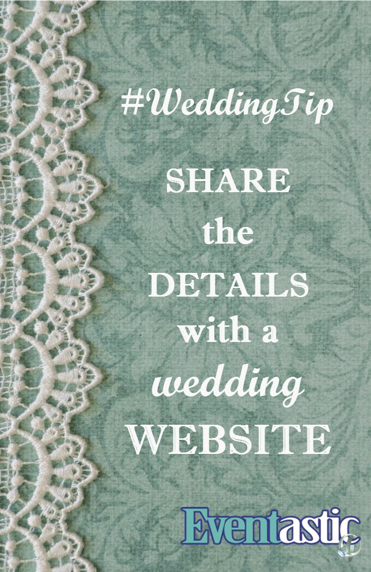#WeddingTip Share the details with a wedding website #bridal #wedding #website Eventastic.com