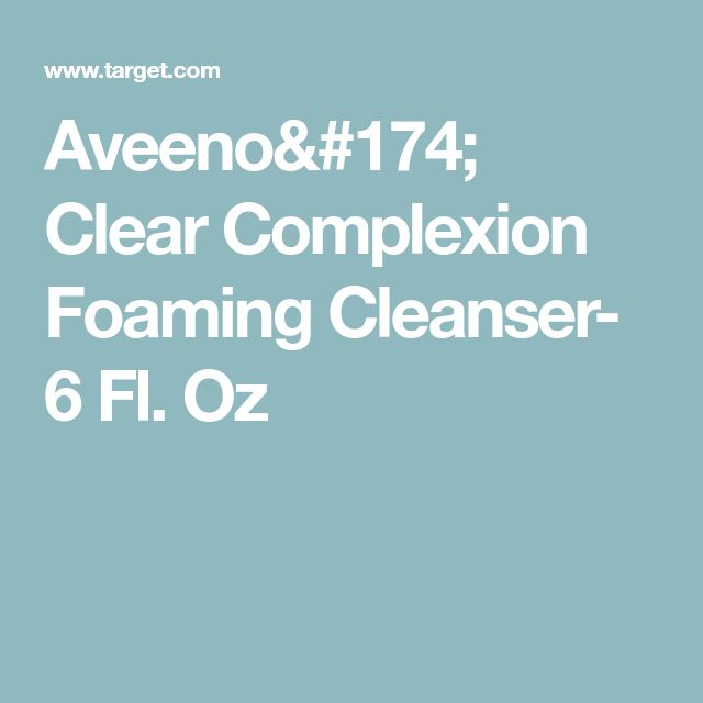 Aveeno® Clear Complexion Foaming Cleanser- 6 Fl. Oz
