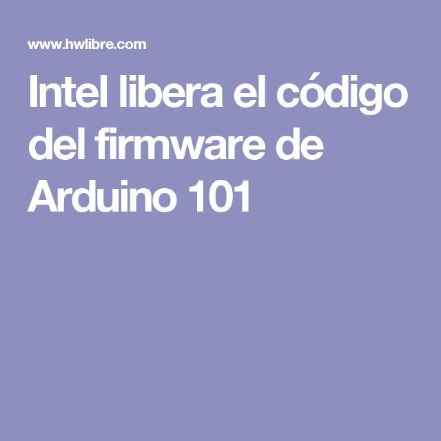 Intel libera el código del firmware de Arduino 101