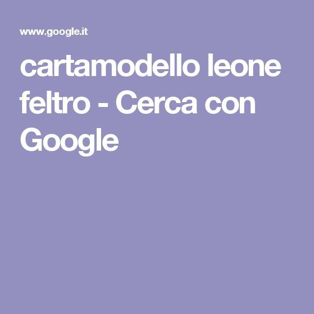 cartamodello leone feltro - Cerca con Google