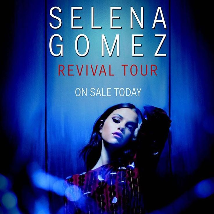 Selena Gomez--Revival Tour. I would die for tickets
