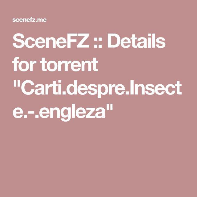 """SceneFZ :: Details for torrent """"Carti.despre.Insecte.-.engleza"""""""