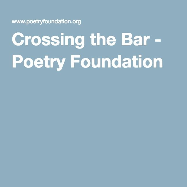 a literary analysis of crossing the bar by alfred lord tennyson In crossing the bar, by alfred lord tennyson, the poem was written as elegy of dying person, the speaker compare transition of impending death and crossing the sand bar.