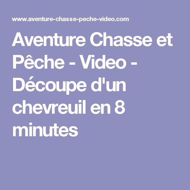 Aventure Chasse et Pêche - Video - Découpe d'un chevreuil en 8 minutes