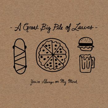 You're Always On My Mind, by A Great Big Pile of Leaves