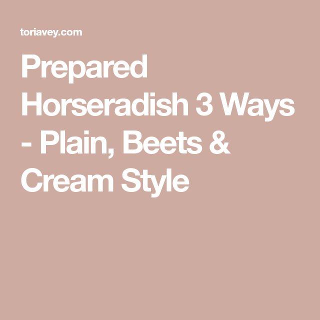 Prepared Horseradish 3 Ways - Plain, Beets & Cream Style