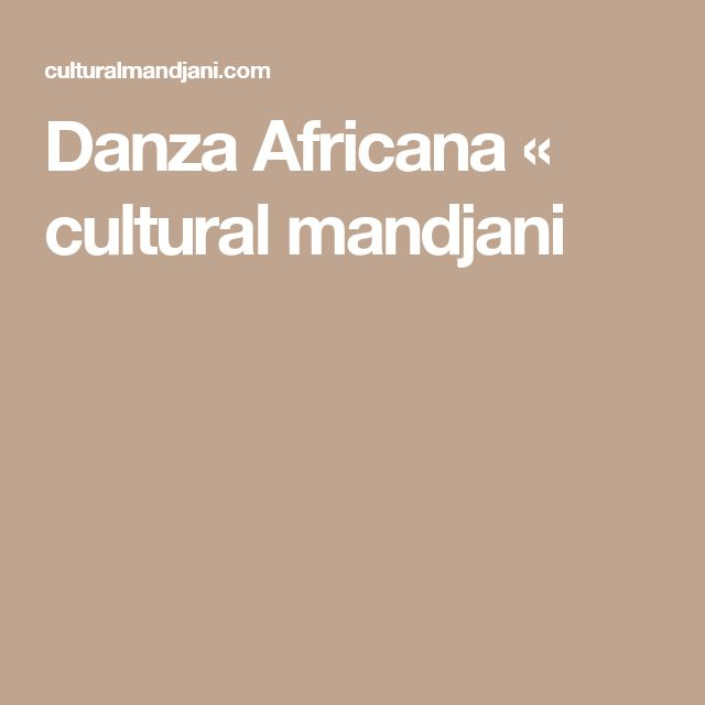 Danza Africana « cultural mandjani