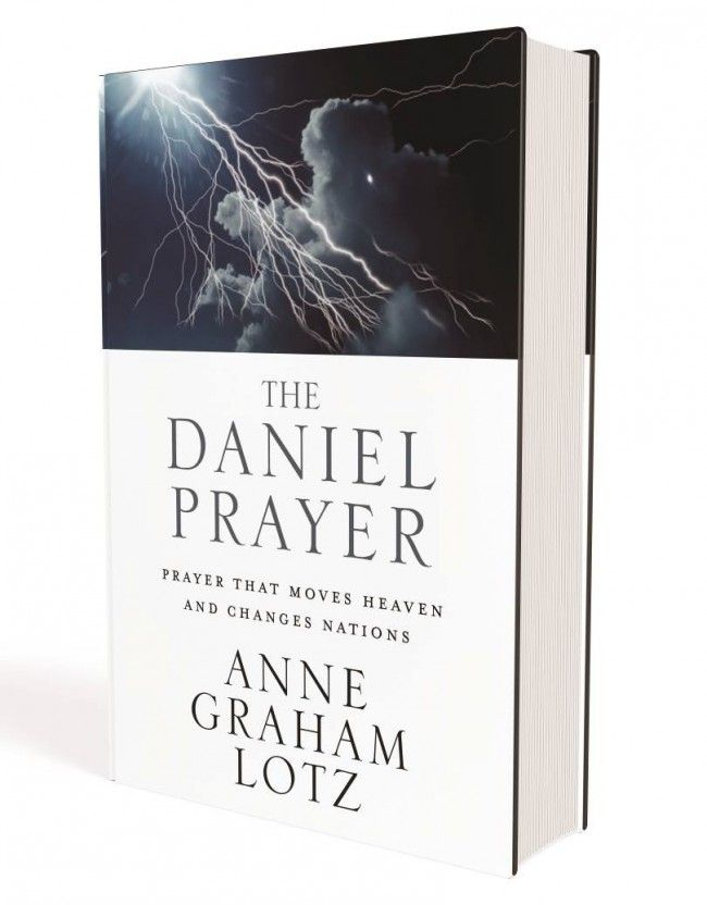 THE DANIEL PRAYER | PRAYER THAT MOVES HEAVEN AND CHANGES NATIONS | Anne Graham Lotz