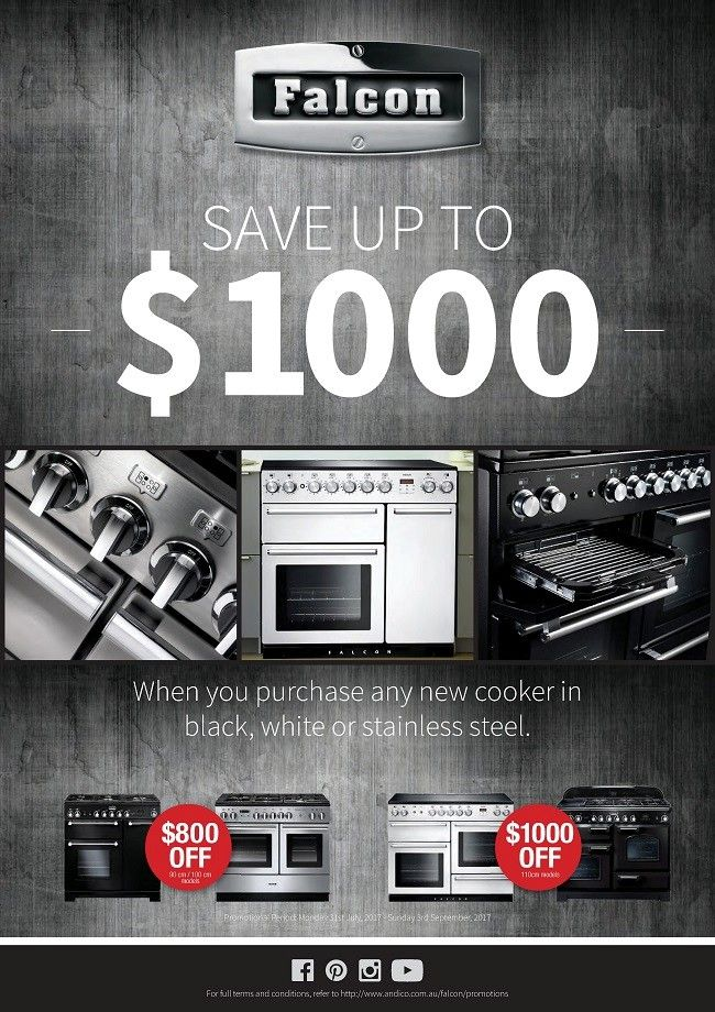 Buy any Falcon 90cm or 110cm BLACK, WHITE & STAINLESS STEEL RANGE COOKER and receive Up to $1,000 OFF*  We are pleased to announce that commencing Monday 31st July 2017 until Sunday 3rd September 2017 (inclusive)