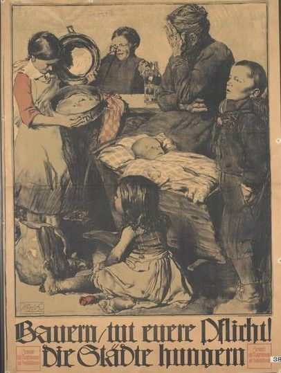 """WWI; """"Farmers, do your duty-the cities are hungry."""" German propaganda. Die Hungerspiele 