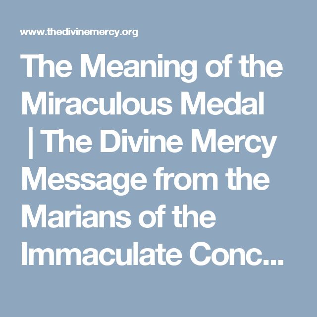 The Meaning of the Miraculous Medal |The Divine Mercy Message from the Marians of the Immaculate Conception