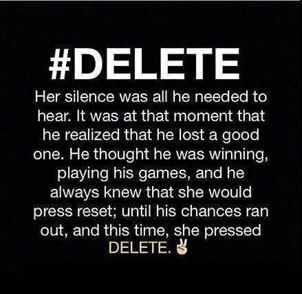 No matter how much i like you and want you i will delete. NO GAMES! NO BS! And i wont chase you anymore!
