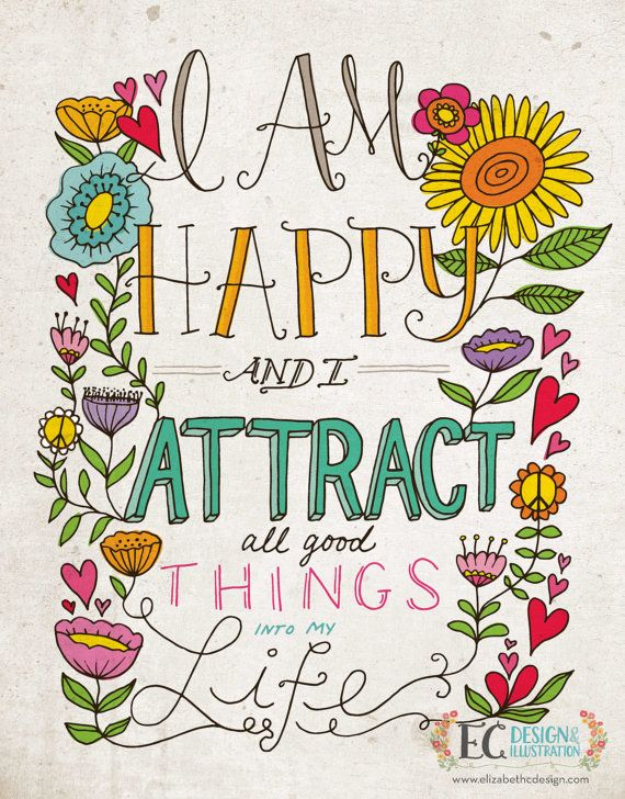 I Am Happy and I Attract All good Things  Daily by ecdesign