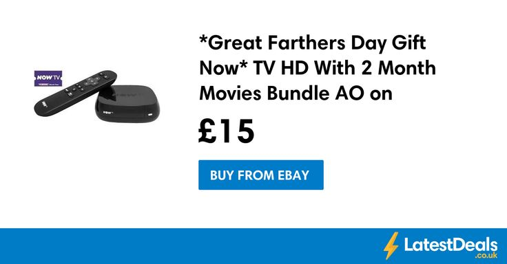 *Great Farthers Day Gift* Now TV HD With 2 Month Movies Bundle AO on eBay, £15