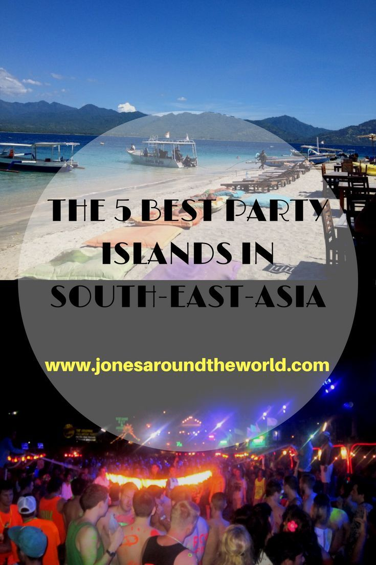 the 5 best party islands in south-east asia | vacation ideas