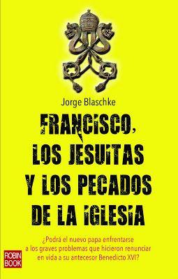#ReligiónMitologíaVidaEspiritual FRANCO, LOS JESUITAS Y LOS PECADOS DE LA IGLESIA - Jorge Blaschke #RobinBook