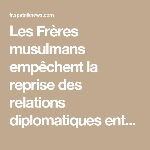 Les Frères musulmans empêchent la reprise des relations diplomatiques entre Tunis et Damas - Sputnik   France  ENCORE DES FOUS QUI TRAVAILLE POUR LES SIONISTES  POUR DÉMOLIR LA SYRIE