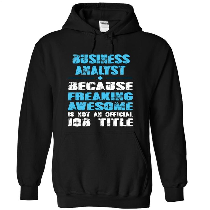 BUSINESS ANALYST because freaking awesome is not an off T Shirt, Hoodie, Sweatshirts - t shirt maker #hoodie #Tshirt