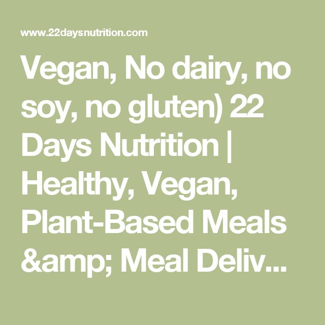 Vegan, No dairy, no soy, no gluten) 22 Days Nutrition | Healthy, Vegan, Plant-Based Meals & Meal Delivery Program