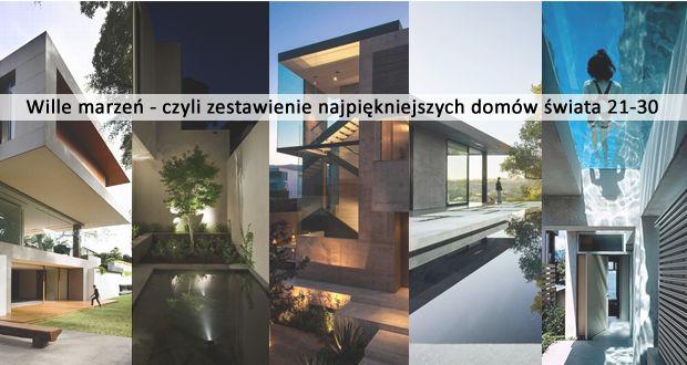 Zapraszam do posumowania 3 dziesiątki nowoczesnych domów na blogu u Pani Dyrektor! Zainspiruj się nowoczesnym projektowaniem, zobacz luksusowe rezydencje z całego świata - 10 niezwykłych domów czyli ulubione 'Wille marzeń' - zapraszam!
