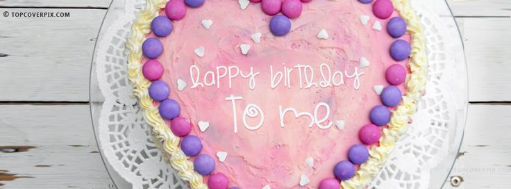Happy Birthday to Me Facebook Cover Cake - happy birthday to me covers - happy birthday facebook covers - birthday fb cover photos - birthday cake fb cover - Collection of awesome facebook covers❤.