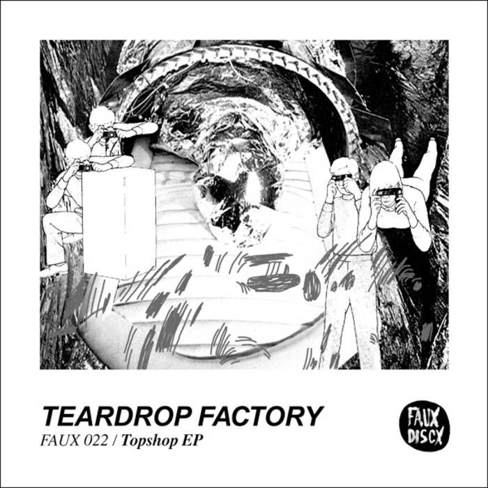 Topshop EP | Teardrop Factory