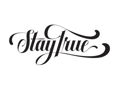 Stay True  by Neil Tasker