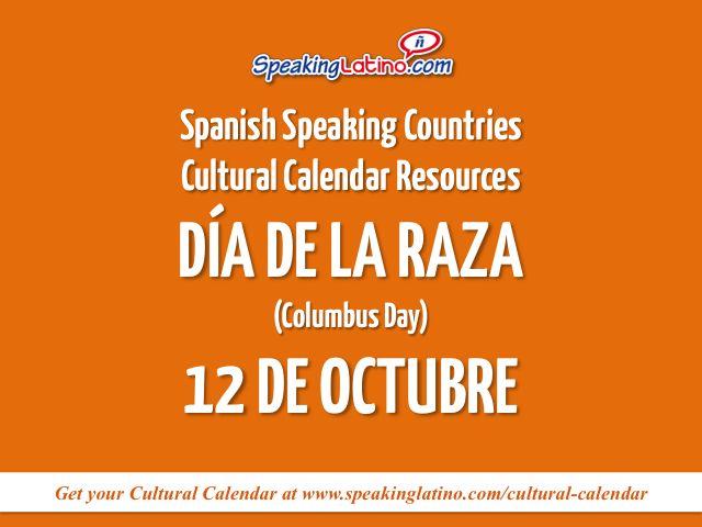 As part of the Speaking Latino's Cultural Calendar resources for teachers, here are links to discuss El Día de la Raza or Columbus Day.