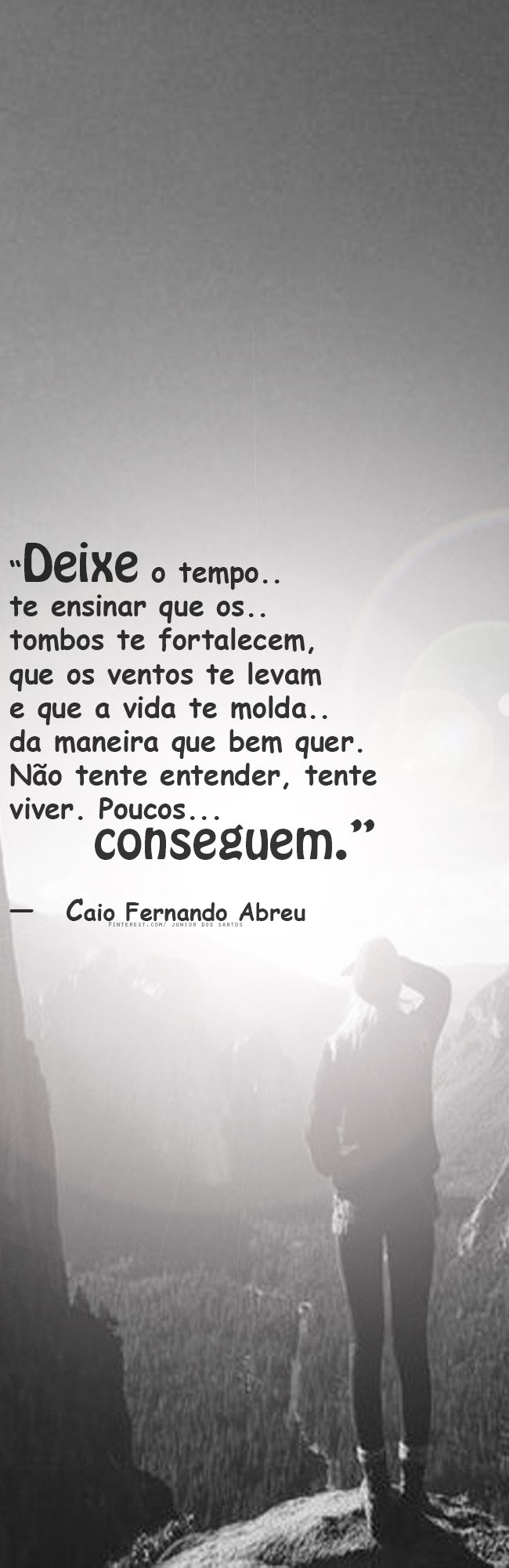 — Caio Fernando Abreu https://br.pinterest.com/dossantos0445/al%C3%A9m-de-voc%C3%AA/