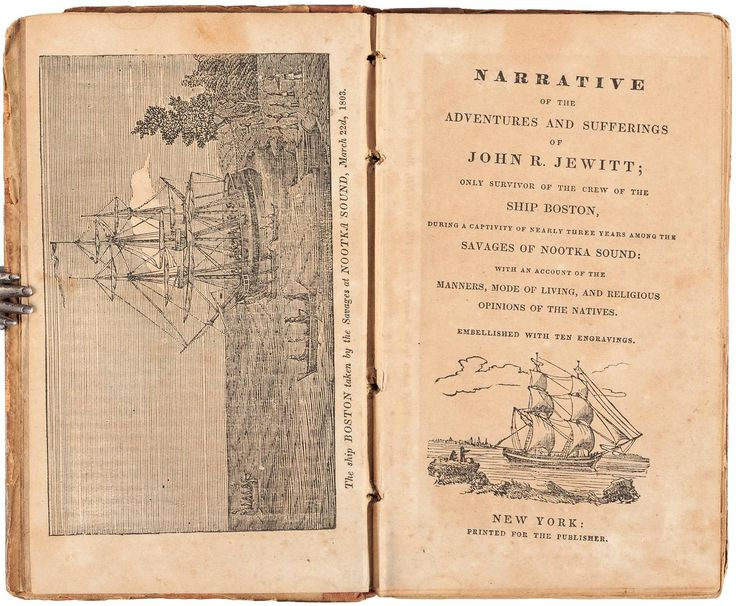 Narrative of the Adventures and Sufferings of John R. Jewitt; Only Survivor of the Crew of the Ship Boston, During a Captivity of Nearly Three Years Among the Savages of Nootka Sound: With an Account of the Manners, Mode of Living, and Religious Opinions of the Natives - Price Estimate: $400 - $600