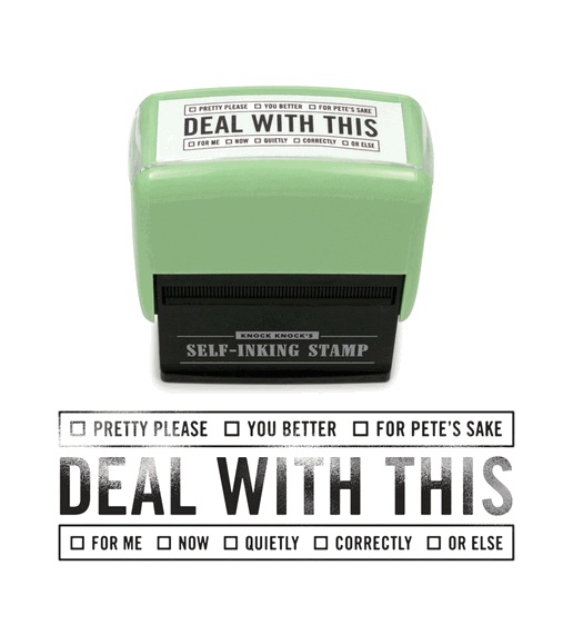 """Self-Inking Stamp - """"Deal With This"""" by Knock Knock hmm good administrative assistant day gift :)"""