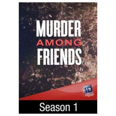 Murder Among Friends: Season 1 (2016)