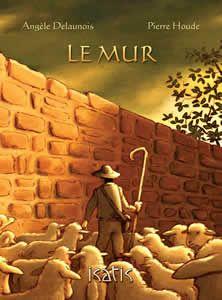 PENSEUR  Le mur de Angèle Delaunois (éditions de l'Isatis - album illustré par Pierre Houde)