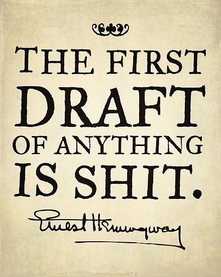 The first draft... Ernest Hemingway